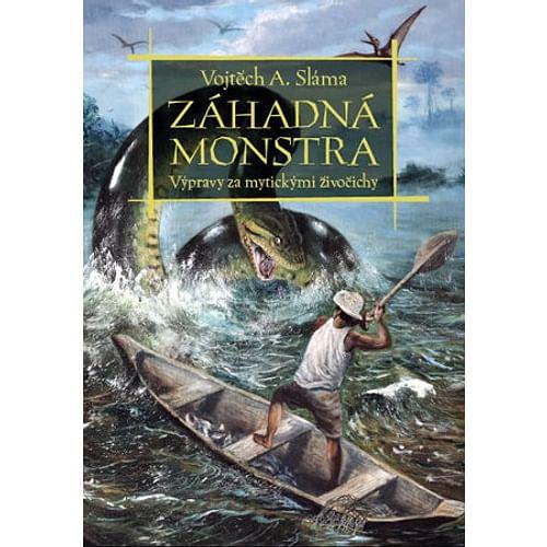 Záhadná monstra - Výprava za mýtickými živočichy