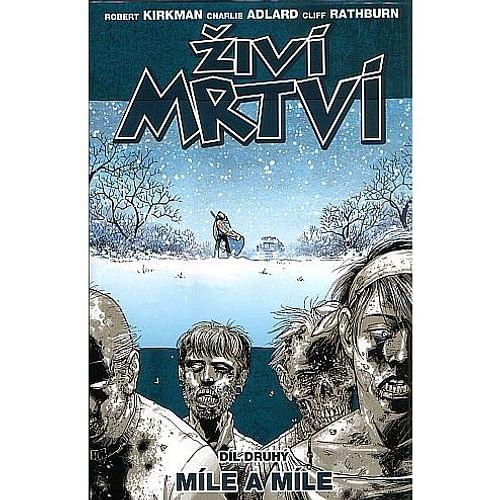 Živí mrtví 2: Míle a míle
